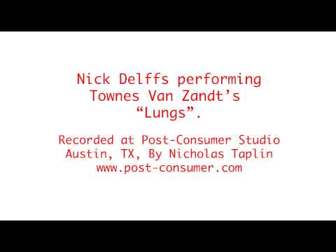 """Nick Delffs performs cover of 'Townes Van Zandt's song """"Lungs""""."""