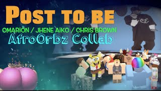 Post To Be - JheneAiko, Omarian, ChrisBrown (ROBLOX)