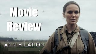 ANNIHILATION Movie Review | Chasing Cinema