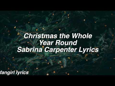 Christmas The Whole Year Round || Sabrina Carpenter Lyrics