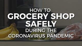 Coronavirus tips: How to grocery shop safely during COVID-19 pandemic