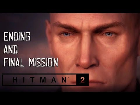 HITMAN 2 Ending and Final Mission Walkthrough (Xbox One X Enhanced) 1080p 60FPS