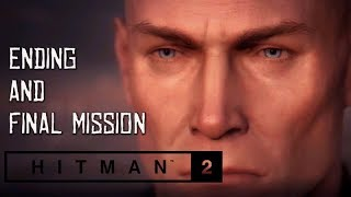HITMAN 2 Ending and Final Mission Walkthrough (Xbox One X Enhanced) 1080p 60FPS