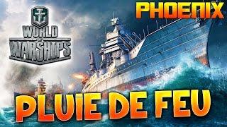 WORLD OF WARSHIPS - Phoenix, Pluie de feu - Gameplay avec Fanta PC HD FR