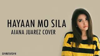 Download Aiana Juarez - Hayaan Mo Sila Lyrics MP3 song and Music Video