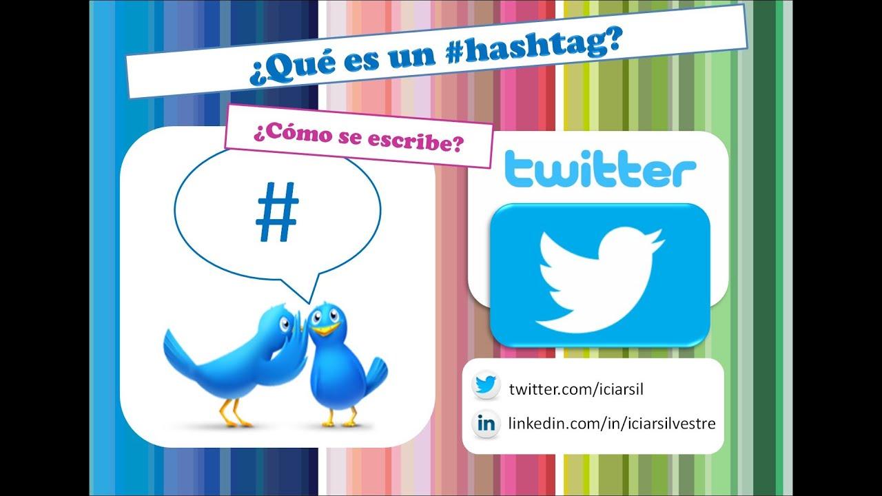 Qu Es Un Hashtag En Twitter Y C Mo Se Escribe Youtube