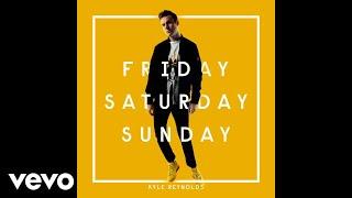 Kyle Reynolds - Friday Saturday Sunday (Audio)
