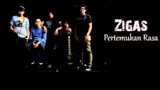 ZIGAZ - Pertemukan Rasa (Ost Retak Gading)