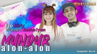 Esa Risty - MUNDUR ALON ALON feat Wandra | MUSIC ONE | OFFICIAL