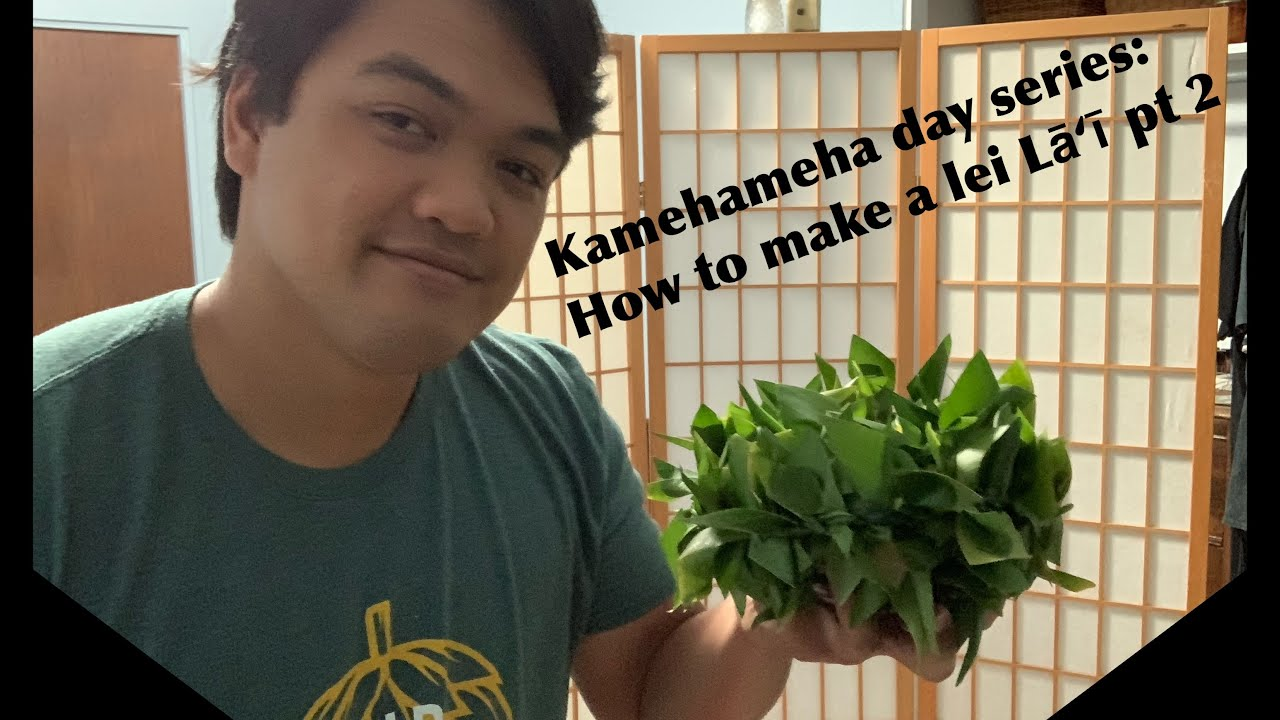 Kamehameha Day Series: How to make a lei Lāʻī pt 2
