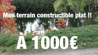Comment J'ai Trouvé Mon Terrain Constructible à 1000€