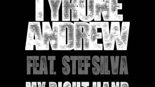 Tyrone Andrew feat Stef Silva - My Right Hand