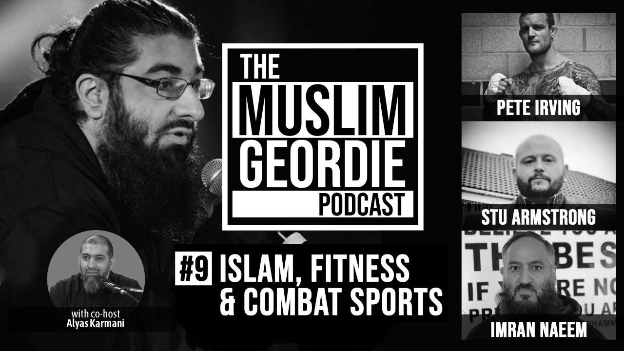Download Muslim Geordie Podcast #9    Islam, Fitness & Combat Sports    Pete Irving & Imran Naeem