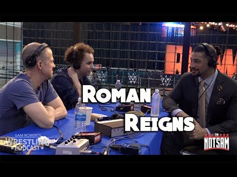 Roman Reigns- Undertaker Match, Being Booed, etc - Sam Roberts & Jim Norton
