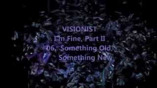 VISIONIST  -  Something Old, Something  New