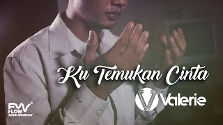 VALERIE KUTEMUKAN CINTA Official Video Clip