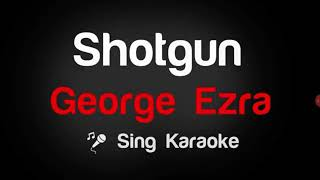 Shotgun george ezra lyrics karaoke