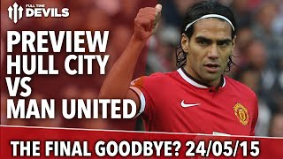 Final Goodbyes! | Hull City vs Manchester United | Skype Preview