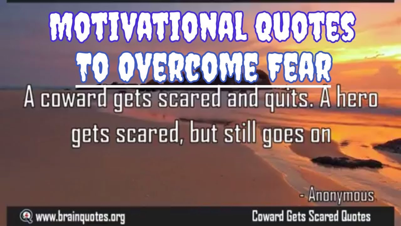 Motivational Quotes To Overcome Fear