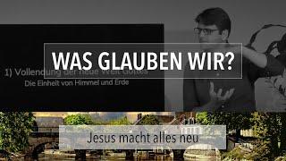 Was glauben wir - Jesus macht alles neu - Offenbarung 21,1-8 - Maiko Müller
