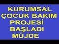 KURUMSAL ÇOCUK BAKIM PROJESİ BAŞLADI MÜJDE - YouTube