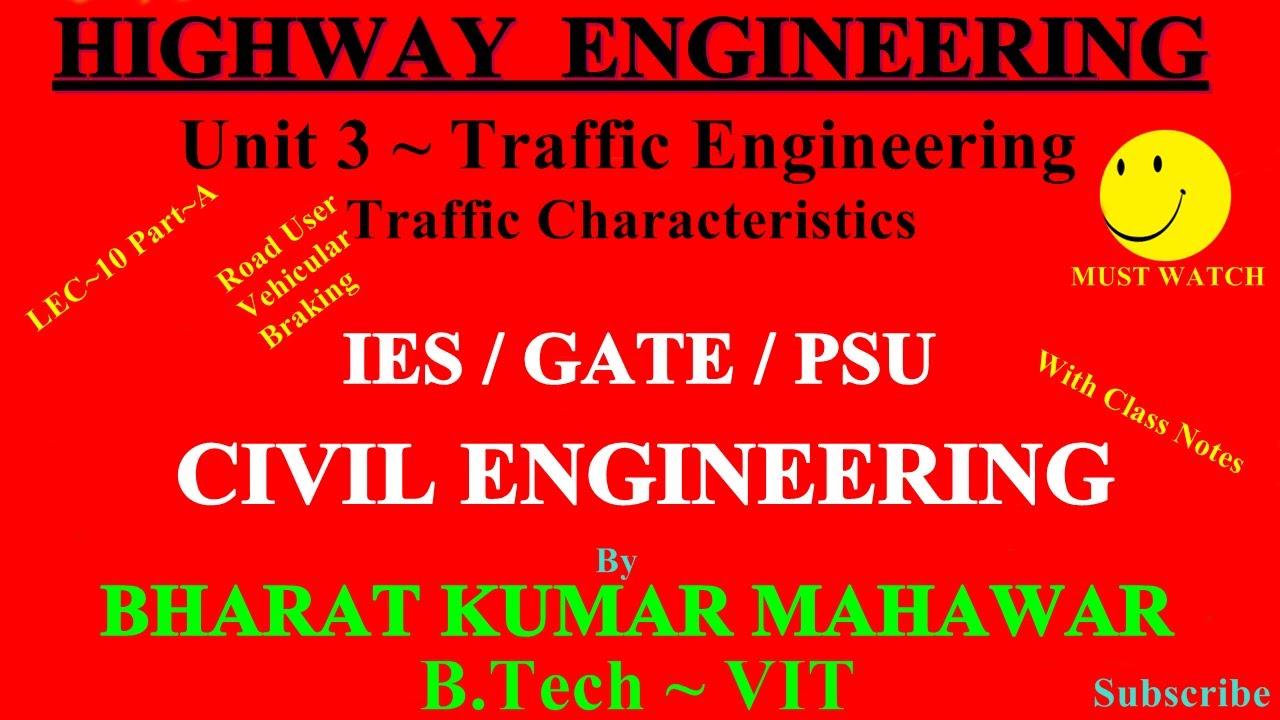 Highway~Transportation Lec 10~U3~Traffic Engineering Part A Traffic  Characteristics by BK Mahawar