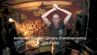 Armin van Buuren - Shivers (Frontliner remix) (2014 edit)