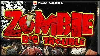 Zombie Big Trouble - Game Walkthrough (all 1-5 lvl)
