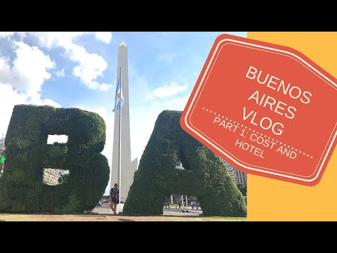BUENOS AIRES, ARGENTINA VLOG 1: COST AND HOTEL