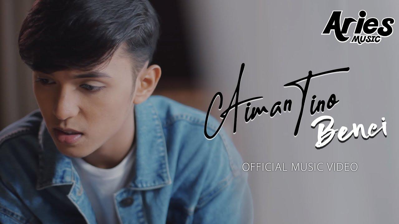 Aiman Tino - Benci (Official Music Video) #1