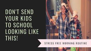Stress free school morning routine
