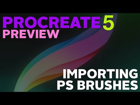 Procreate 5 Preview - Importing Photoshop Brushes