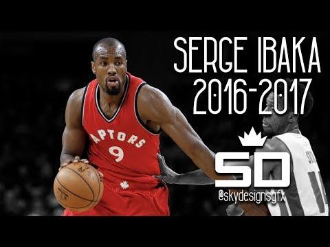 Serge Ibaka Official 2016-2017 Toronto Raptors Season Highlights // 14.2 PPG, 6.8 RPG, 1.4 BPG