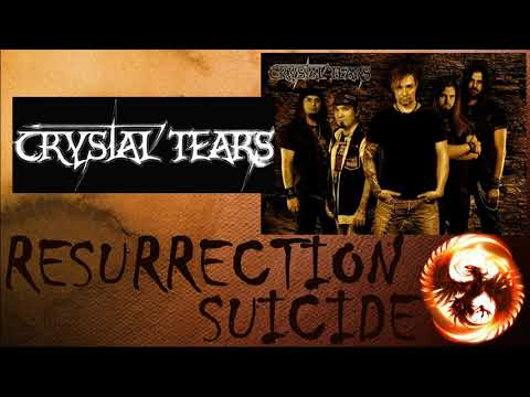 CRYSTAL TEARS  RESURRECTION SUICIDE