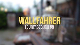 Wallfahrer - TourTagebuch #9