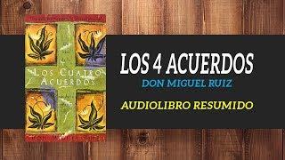 Los 4 Acuerdos - Don Miguel Ruiz   Libros  Resumen