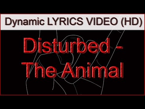 Disturbed - The Animal Lyrics Video (HD)