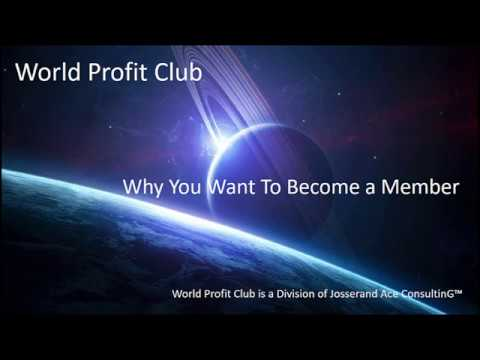 Why Become A World Profit Club Member