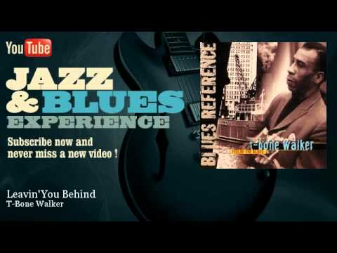 T-Bone Walker - Leavin' You Behind