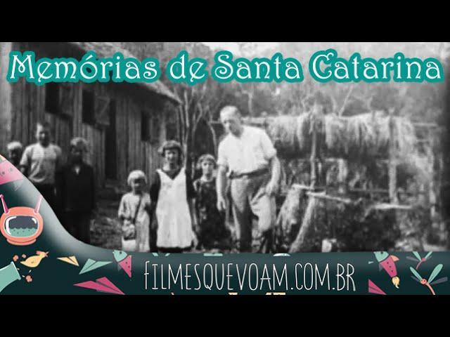 Memórias de Santa Catarina [Filmes antigos sobre a colonização]