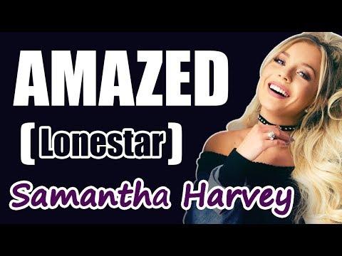 Amazed - Lonestar | Samantha Harvey | (LYRICS)