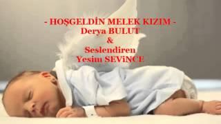HOŞGELDİN MELEK KIZIM - Derya BULUT / Seslendiren: Yesim SEViNCE