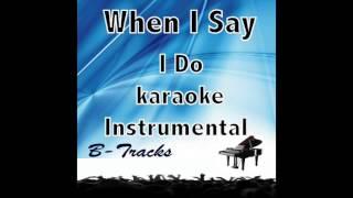 When I Say I Do karaoke instrumental Matthew West