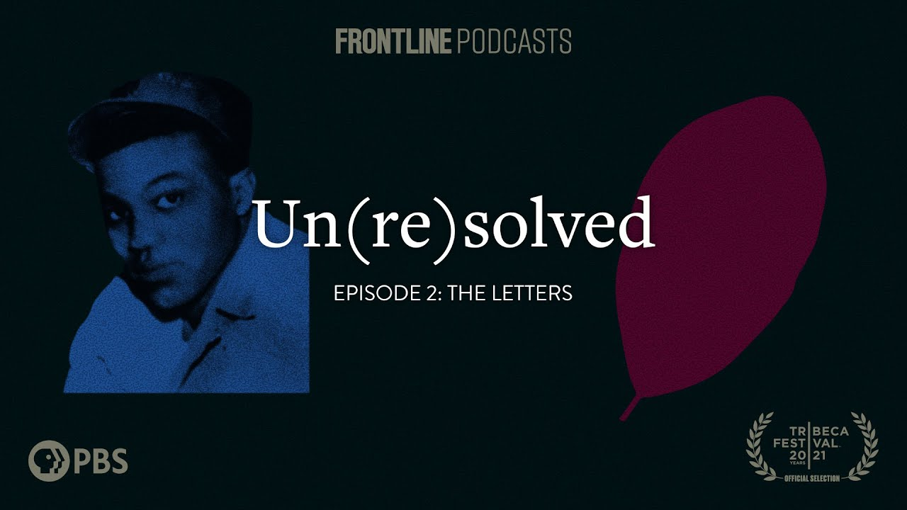 Episode 2: The Letters | Un(re)solved Podcast | FRONTLINE
