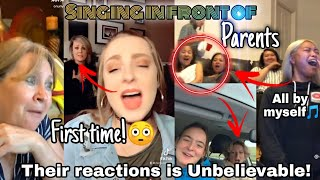 SINGING in FRONT of PARENTS! First time ever! Compilation #1   UNBELIEVABLE Reactions
