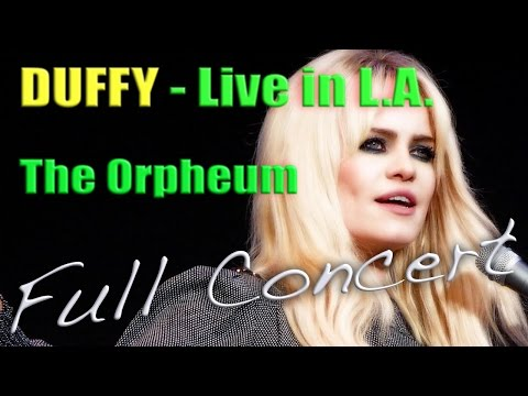 DUFFY - Live At The Orpheum Theatre - Los Angeles - FULL VIDEO