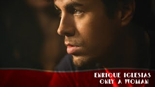 Watch Enrique Iglesias Only A Woman video
