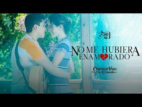 "Cornelio Vega y Su Dinastia ""No Me Hubiera Enamorado"" (Video Oficial)"