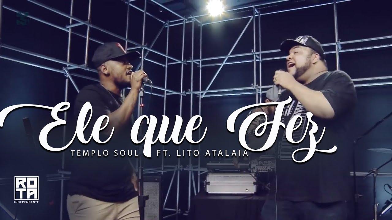 Templo Soul | Ele que Fez feat Lito Atalaia & DJ Max no Beats (Estúdio Showlivre Gospel 2017)