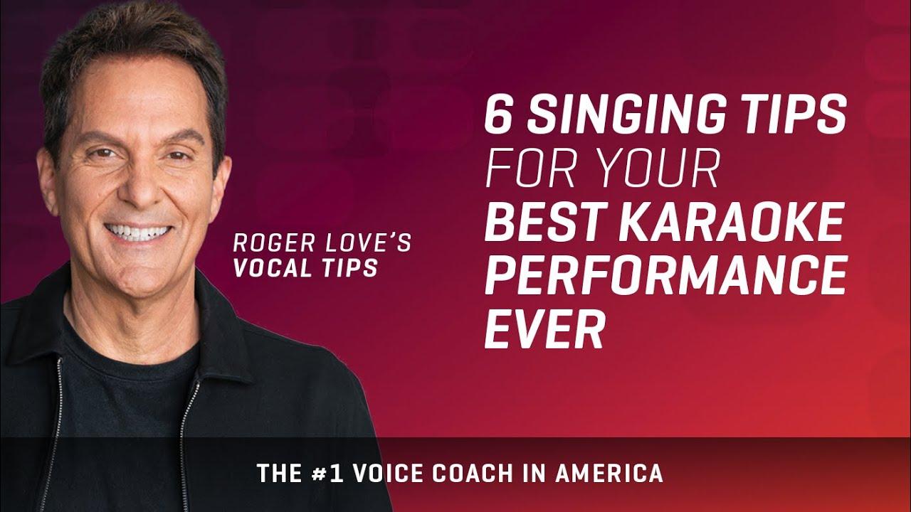 6 Singing Tips for your Best Karaoke Performance Ever – Roger Love